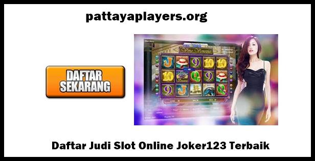 Daftar Judi Slot Online Joker123 Terbaik