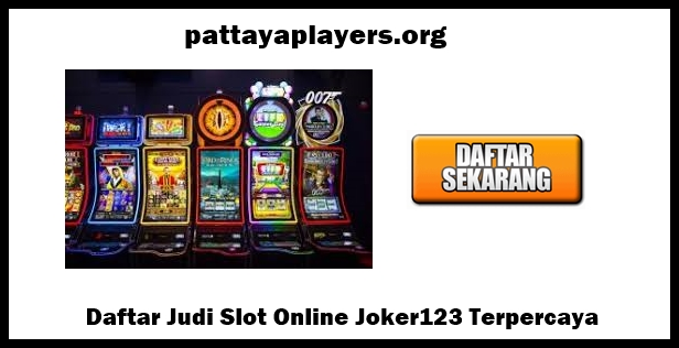 Daftar Judi Slot Online Joker123 Terpercaya