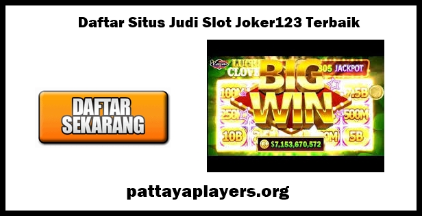Daftar Situs Judi Slot Joker123 Terbaik